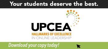 Your students deserve the best. Download your copy of the UPCEA Hallmarks of Excellence in Online Leadership today.